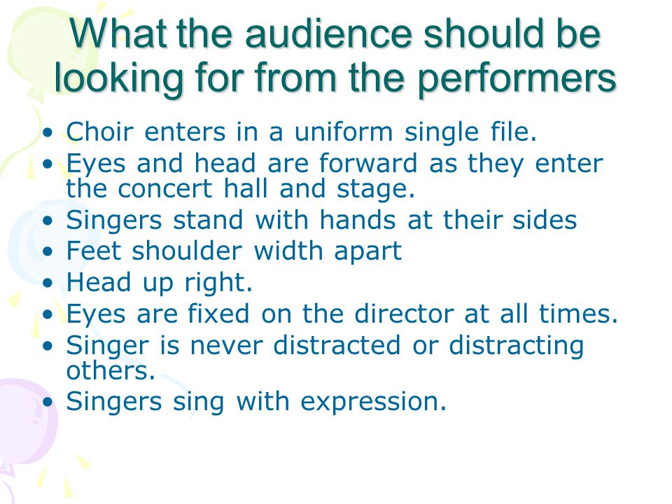 What the audience should hear Clear, warm, pleasing to the ear tones.