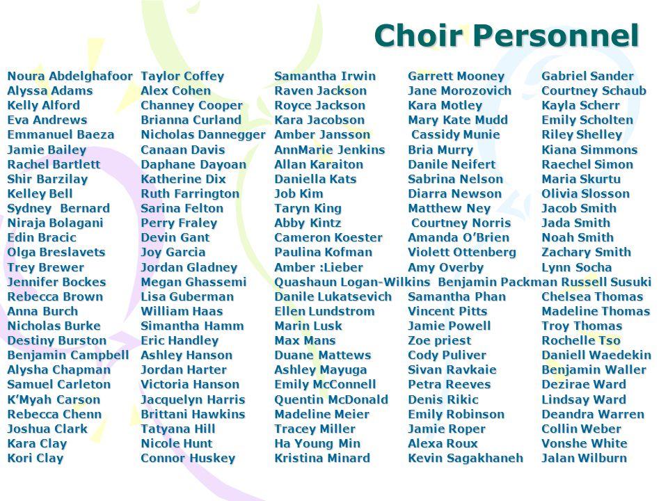 Choir Personnel Noura AbdelghafoorTaylor CoffeySamantha IrwinGarrett MooneyGabriel Sander Alyssa AdamsAlex CohenRaven JacksonJane MorozovichCourtney S