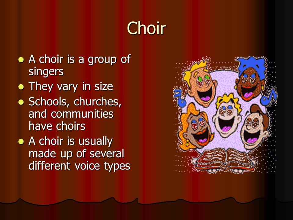 Introduction to the Choir Introduction to the Choir 7 th /8 th Grade General Music Miss Jennifer M.