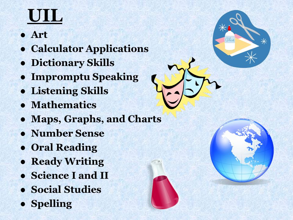 UIL Art Calculator Applications Dictionary Skills Impromptu Speaking Listening Skills Mathematics Maps, Graphs, and Charts Number Sense Oral Reading R