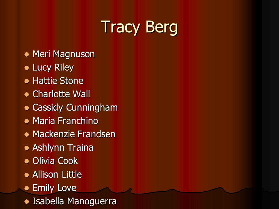 Tracy Berg Meri Magnuson Meri Magnuson Lucy Riley Lucy Riley Hattie Stone Hattie Stone Charlotte Wall Charlotte Wall Cassidy Cunningham Cassidy Cunnin