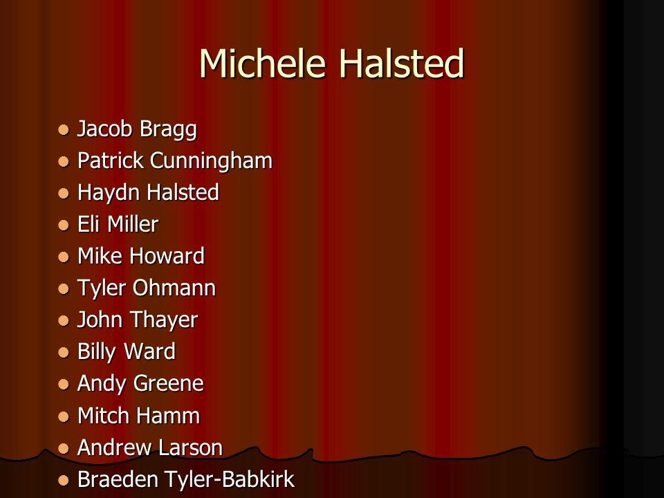 Michele Halsted Jacob Bragg Jacob Bragg Patrick Cunningham Patrick Cunningham Haydn Halsted Haydn Halsted Eli Miller Eli Miller Mike Howard Mike Howar