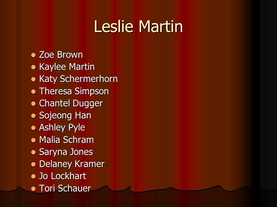 Leslie Martin Zoe Brown Zoe Brown Kaylee Martin Kaylee Martin Katy Schermerhorn Katy Schermerhorn Theresa Simpson Theresa Simpson Chantel Dugger Chant