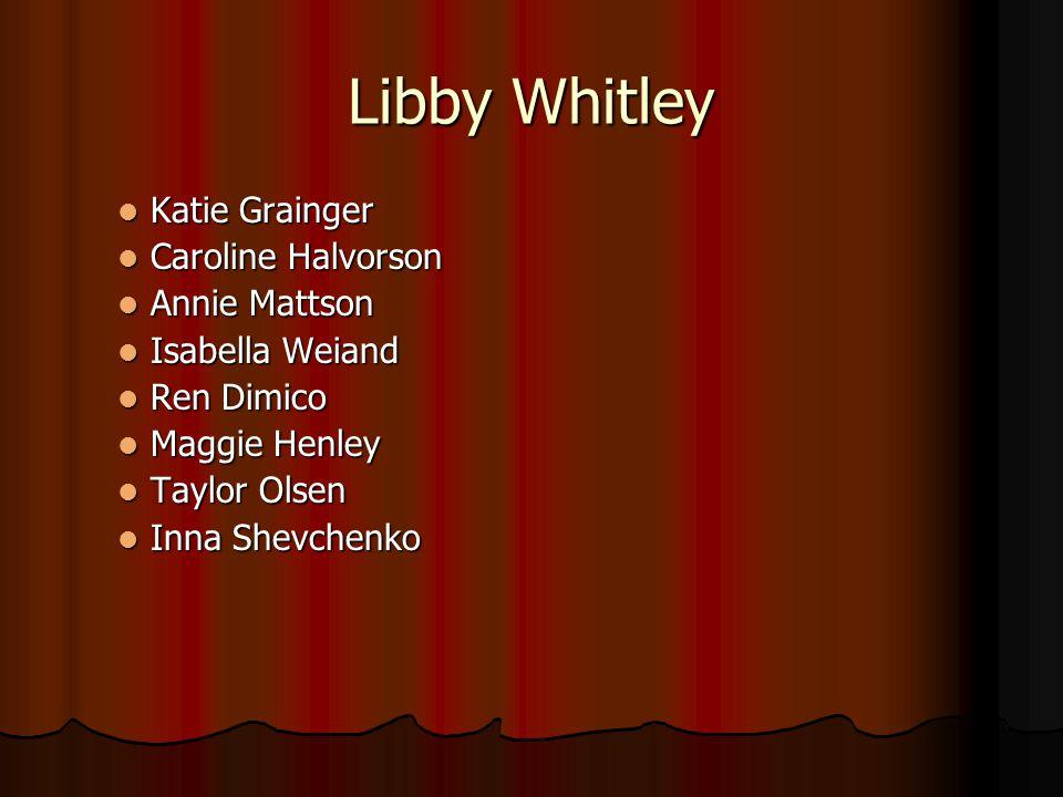 Libby Whitley Katie Grainger Katie Grainger Caroline Halvorson Caroline Halvorson Annie Mattson Annie Mattson Isabella Weiand Isabella Weiand Ren Dimi