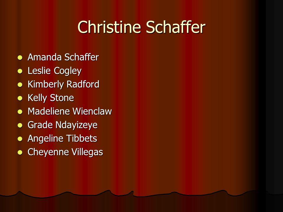 Christine Schaffer Amanda Schaffer Amanda Schaffer Leslie Cogley Leslie Cogley Kimberly Radford Kimberly Radford Kelly Stone Kelly Stone Madeliene Wie