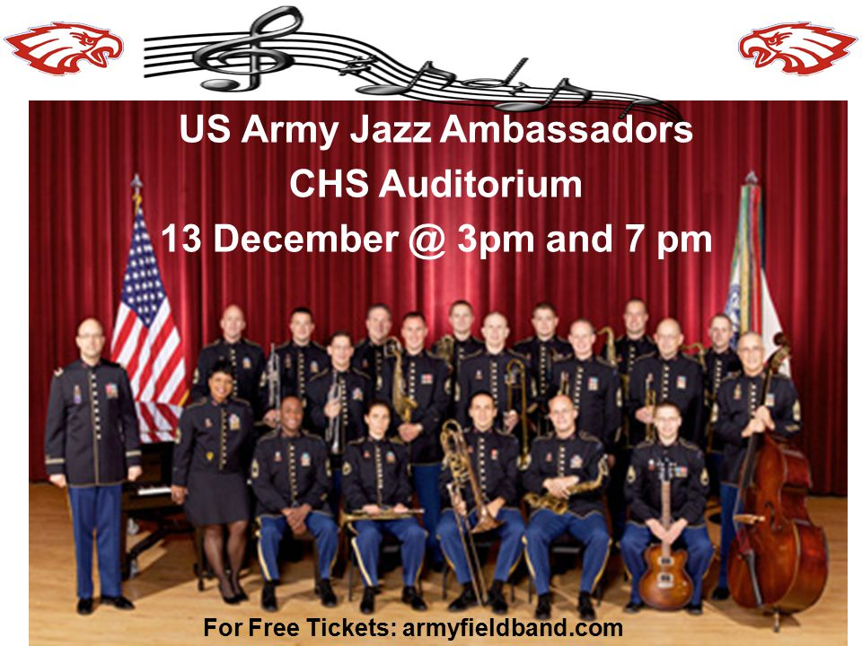 US Army Jazz Ambassadors CHS Auditorium 13 December @ 3pm and 7 pm For Free Tickets: armyfieldband.com