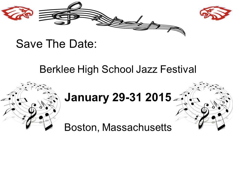 Save The Date: Berklee High School Jazz Festival January 29-31 2015 Boston, Massachusetts