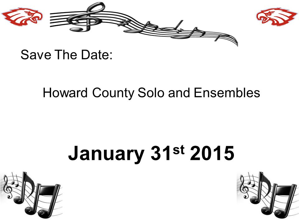 Save The Date: Howard County Solo and Ensembles January 31 st 2015