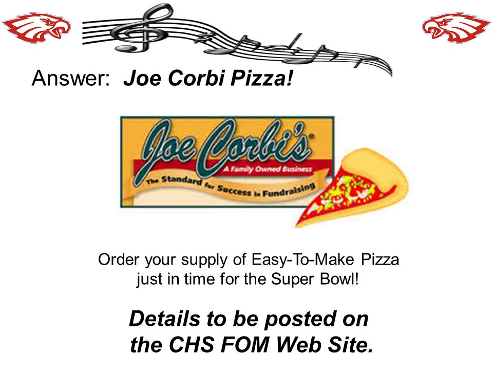 Answer: Joe Corbi Pizza.Order your supply of Easy-To-Make Pizza just in time for the Super Bowl.