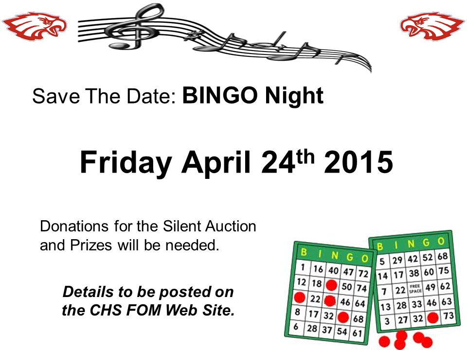 Save The Date: BINGO Night Friday April 24 th 2015 Donations for the Silent Auction and Prizes will be needed.