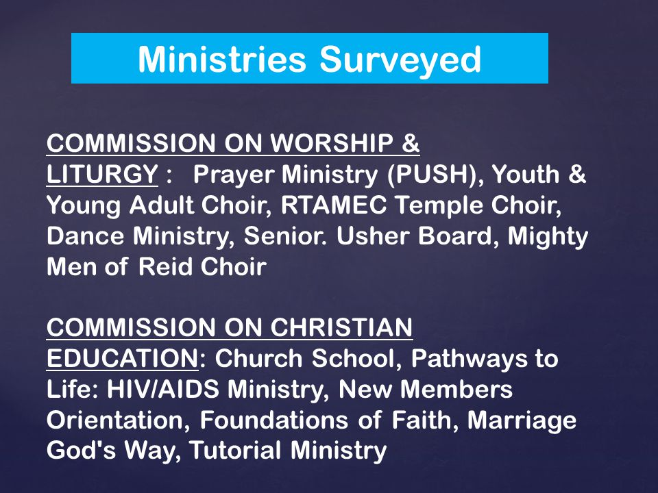 COMMISSION ON WORSHIP & LITURGY : Prayer Ministry (PUSH), Youth & Young Adult Choir, RTAMEC Temple Choir, Dance Ministry, Senior.