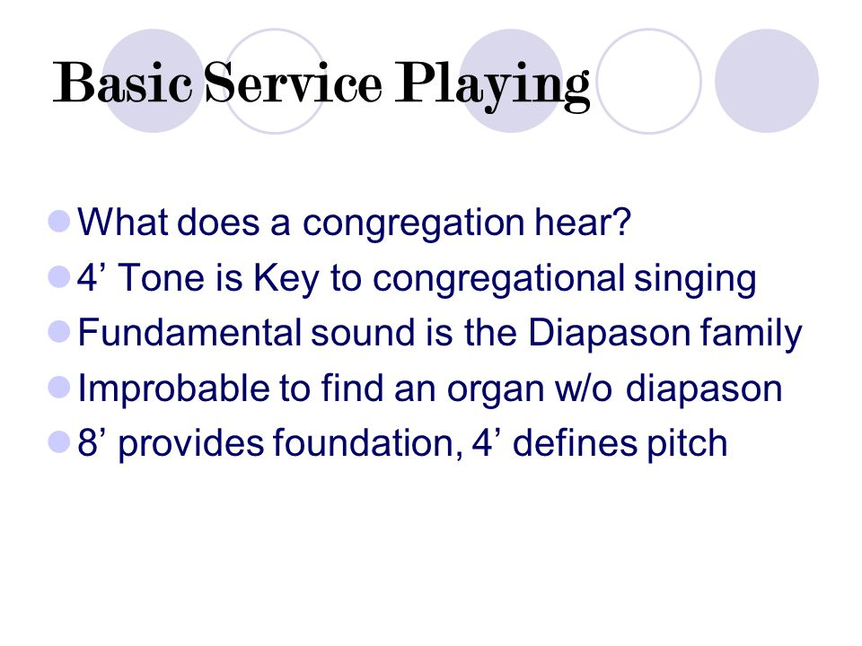 Basic Service Playing What does a congregation hear.