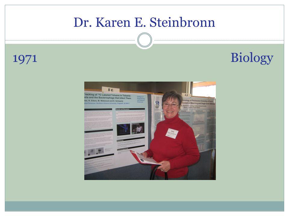 Dr. Karen E. Steinbronn 1971 Biology