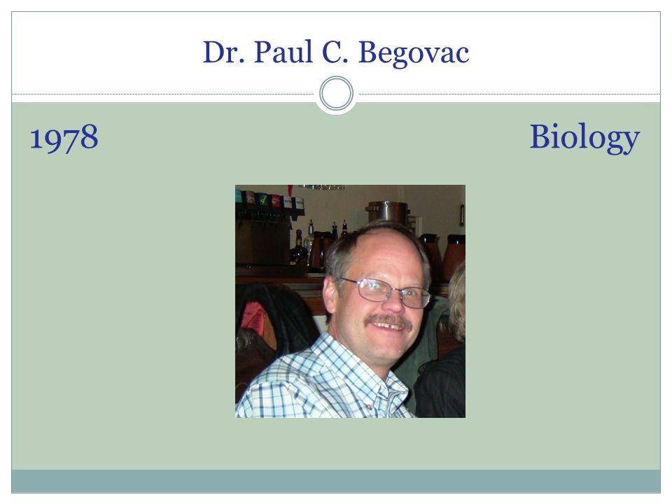 Dr. Paul C. Begovac 1978 Biology