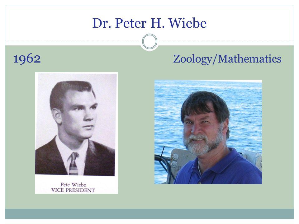 Dr. Peter H. Wiebe 1962 Zoology/Mathematics