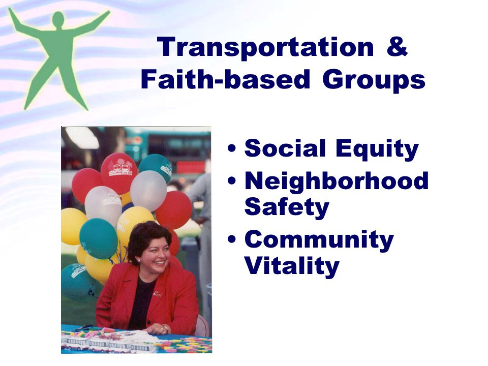 Transportation & Faith-based Groups Social Equity Neighborhood Safety Community Vitality