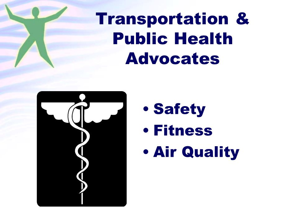 Transportation & Public Health Advocates Safety Fitness Air Quality