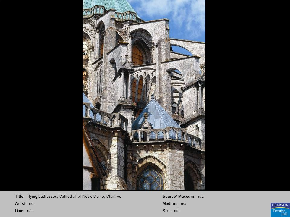 Title: Flying buttresses, Cathedral of Notre-Dame, Chartres Artist: n/a Date: n/a Source/ Museum: n/a Medium: n/a Size: n/a