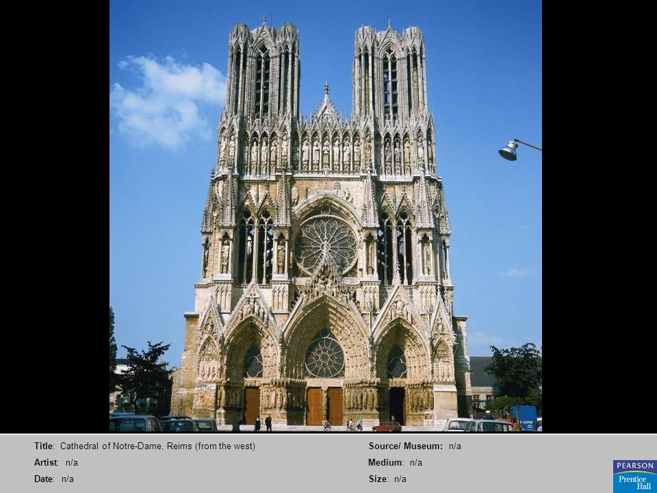 Title: Cathedral of Notre-Dame, Reims (from the west) Artist: n/a Date: n/a Source/ Museum: n/a Medium: n/a Size: n/a