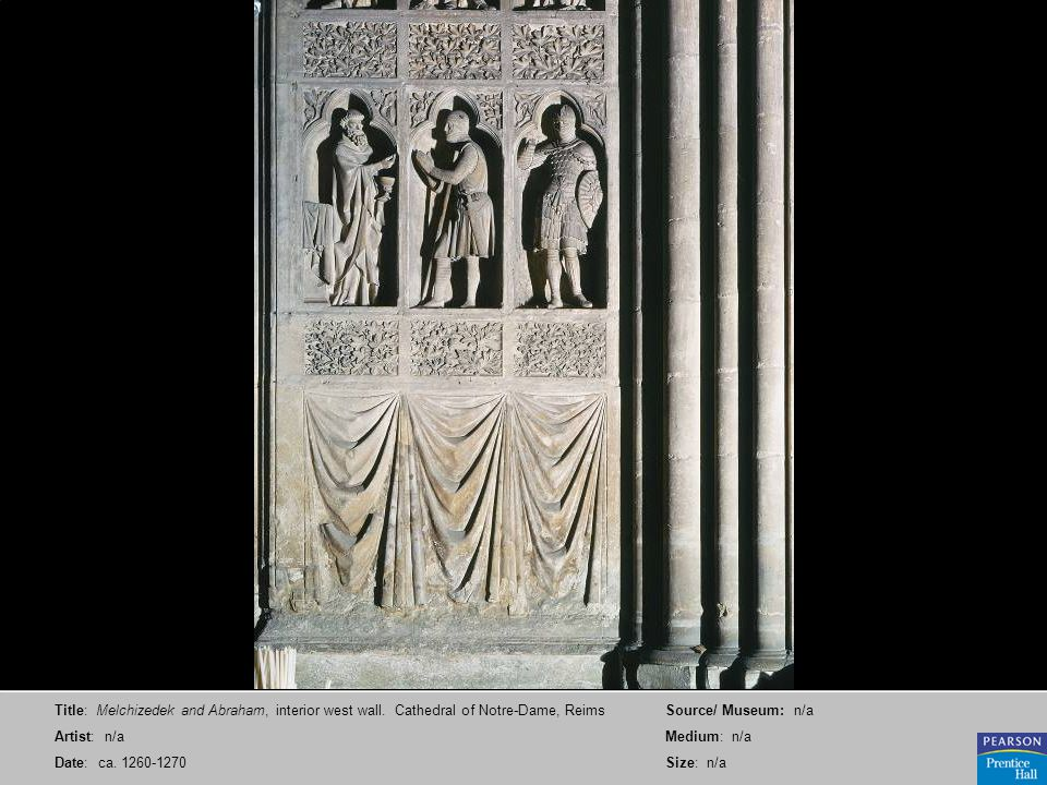 Title: Melchizedek and Abraham, interior west wall. Cathedral of Notre-Dame, Reims Artist: n/a Date: ca. 1260-1270 Source/ Museum: n/a Medium: n/a Siz