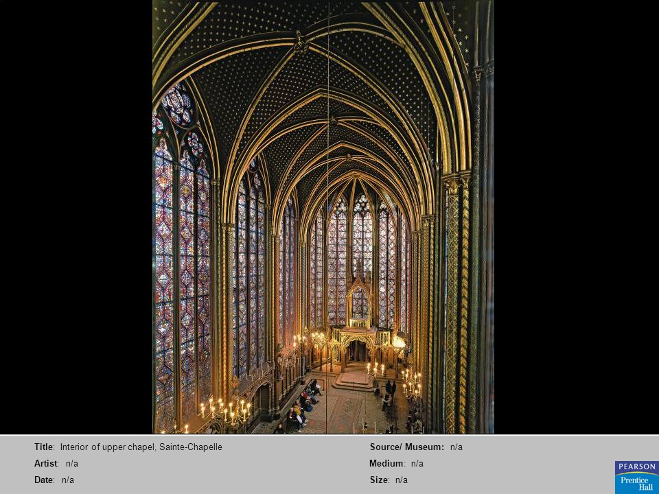 Title: Interior of upper chapel, Sainte-Chapelle Artist: n/a Date: n/a Source/ Museum: n/a Medium: n/a Size: n/a