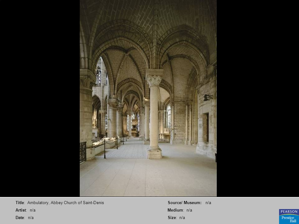 Title: Ambulatory, Abbey Church of Saint-Denis Artist: n/a Date: n/a Source/ Museum: n/a Medium: n/a Size: n/a