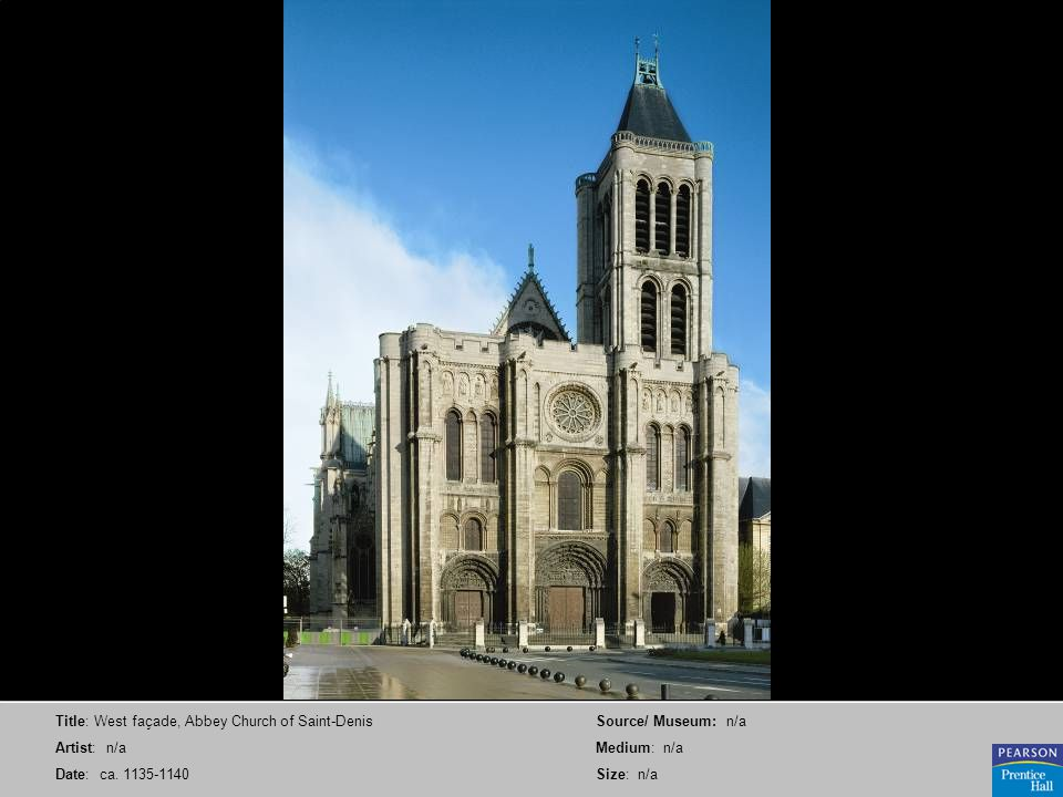 Title: West façade, Abbey Church of Saint-Denis Artist: n/a Date: ca. 1135-1140 Source/ Museum: n/a Medium: n/a Size: n/a