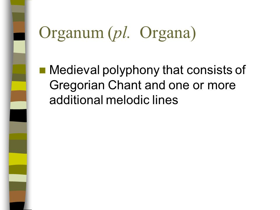 Important Musical Development in Middle Ages around 900 A.D. Birth of Polyphony