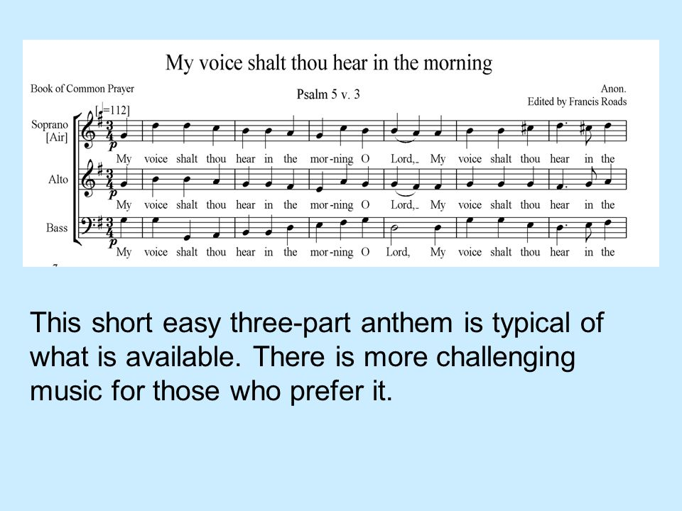 This short easy three-part anthem is typical of what is available.