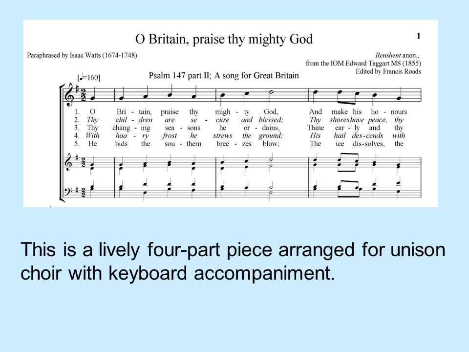 This is a lively four-part piece arranged for unison choir with keyboard accompaniment.