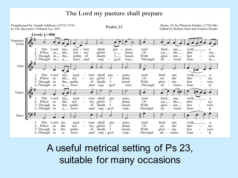 A useful metrical setting of Ps 23, suitable for many occasions