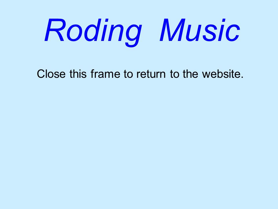 Close this frame to return to the website. Roding Music