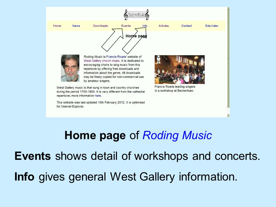 Home page of Roding Music Events shows detail of workshops and concerts. Info gives general West Gallery information.