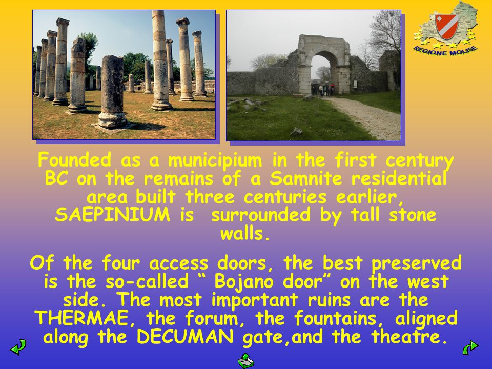 Founded as a municipium in the first century BC on the remains of a Samnite residential area built three centuries earlier, SAEPINIUM is surrounded by tall stone walls.