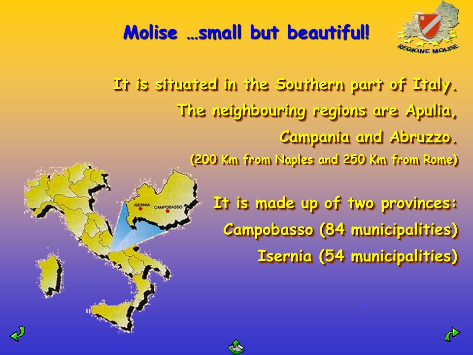 Molise …small but beautiful. It is situated in the Southern part of Italy.