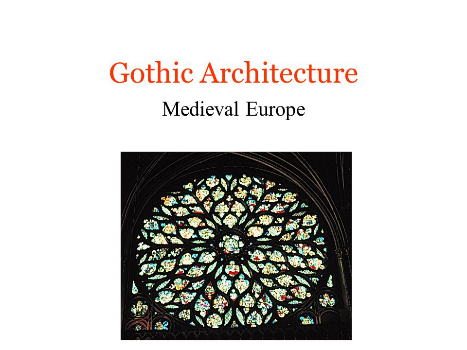 Gothic Architecture Medieval Europe