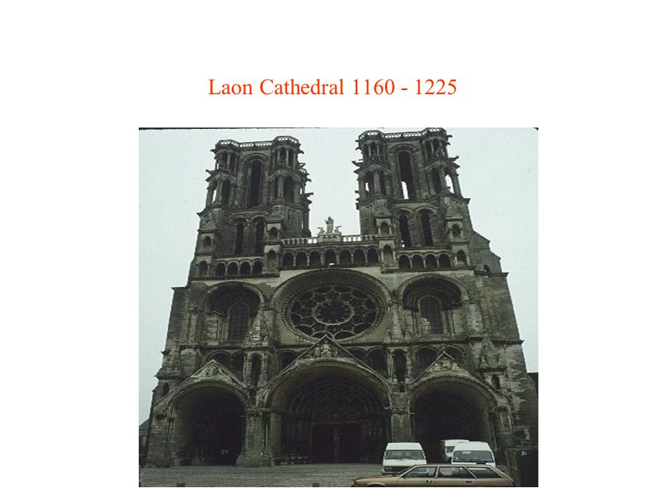 Laon Cathedral 1160 - 1225