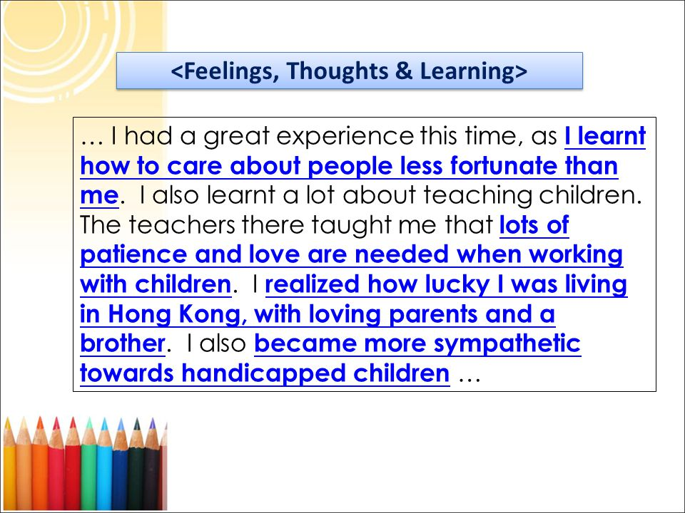 … I had a great experience this time, as I learnt how to care about people less fortunate than me.
