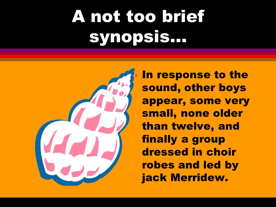 A not too brief synopsis...