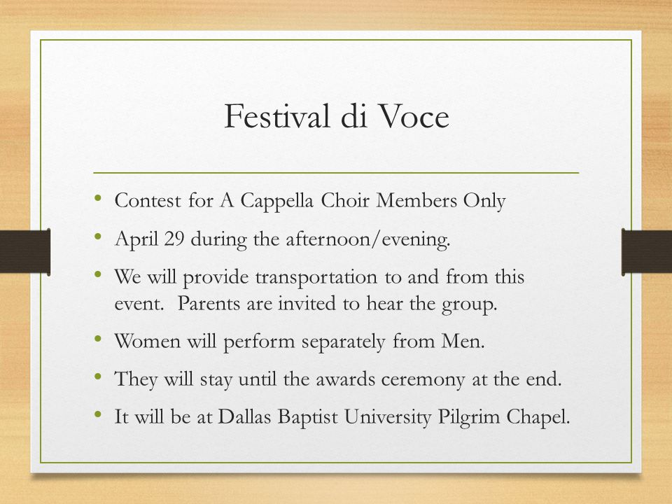 Festival di Voce Contest for A Cappella Choir Members Only April 29 during the afternoon/evening.