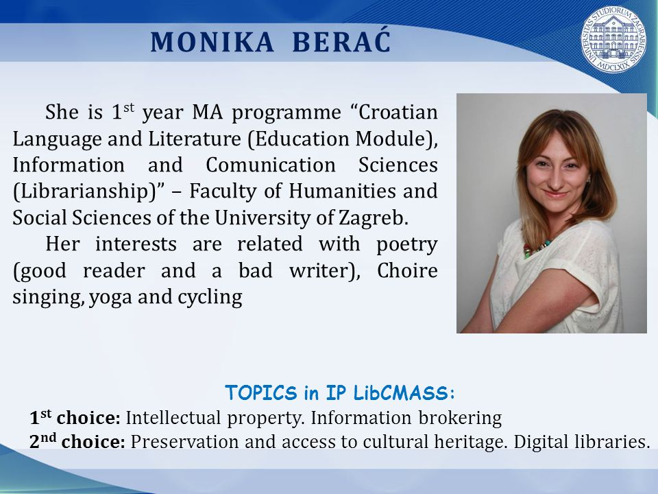 SANJA FRANOV TOPICS in IP LibCMASS: 1 st choice: Library, information and cultural heritage management.
