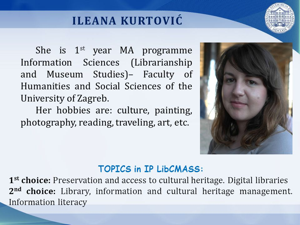 ILEANA KURTOVIĆ TOPICS in IP LibCMASS: 1 st choice: Preservation and access to cultural heritage.