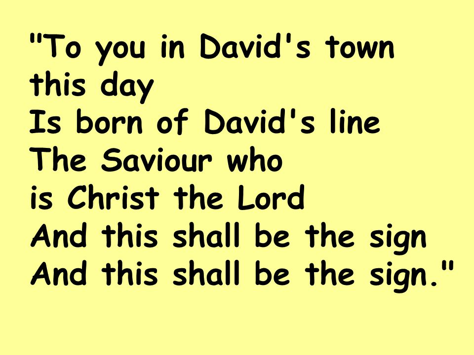 The heavenly Babe You there shall find To human view displayed And meanly wrapped In swathing bands And in a manger laid And in a manger laid.