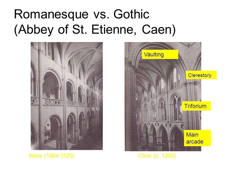 Romanesque vs.Gothic (Abbey of St. Etienne, Caen) Nave (1064-1120)Choir (c.