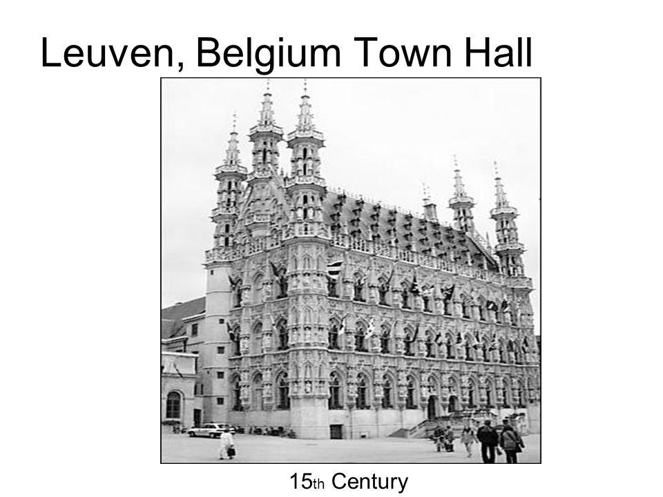 Leuven, Belgium Town Hall 15 th Century