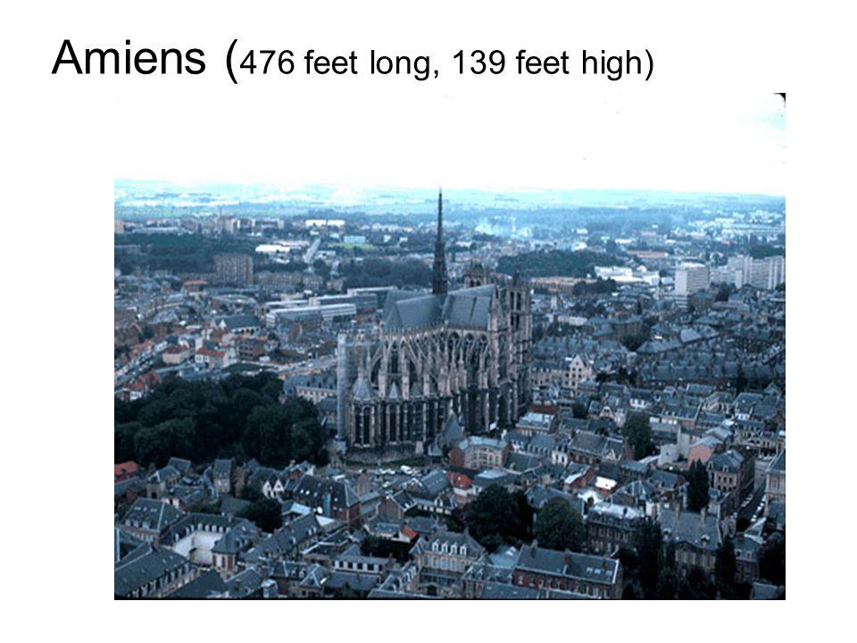 Amiens ( 476 feet long, 139 feet high)