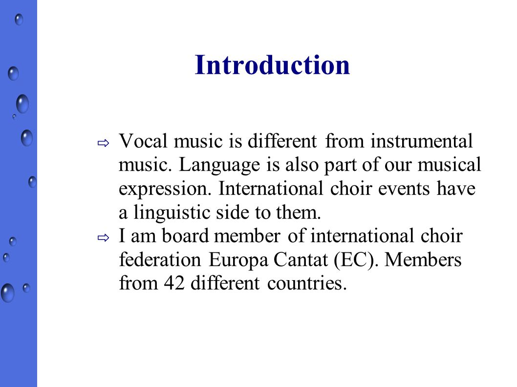 Contents ⇨ Typical international choir events ⇨ Traveling with a choir ⇨ Your own experiences from traveling with choirs or taking part in international events in your own country
