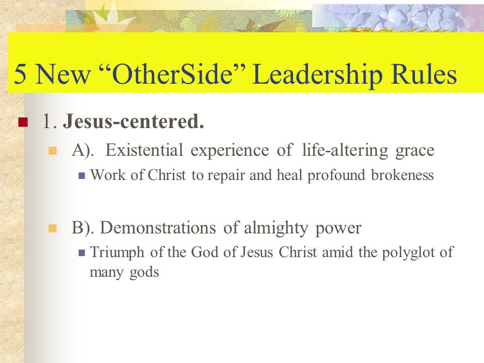 5 New OtherSide Leadership Rules 1. Jesus-centered.