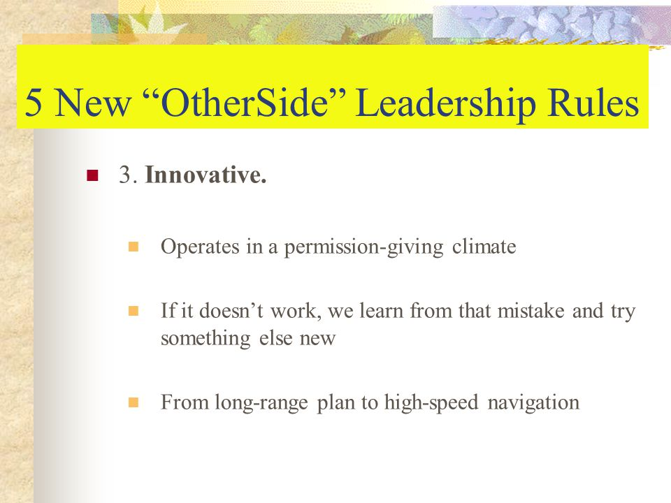 5 New OtherSide Leadership Rules 3. Innovative.