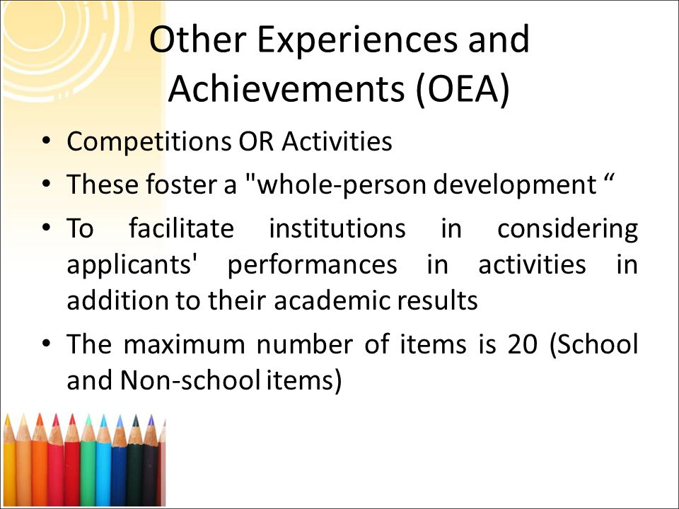 Other Experiences and Achievements (OEA) Competitions OR Activities These foster a